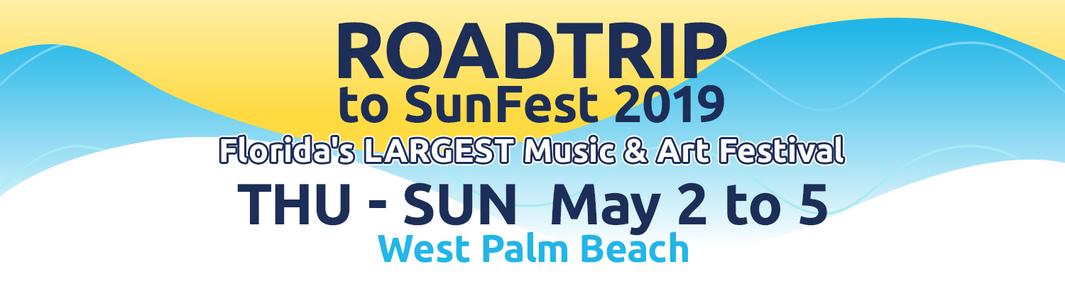 Road Trip to SUNFEST 2019 - Florida's LARGEST Music & Art Festival, Thu - Sun, May 2 to 5, West Palm Beach